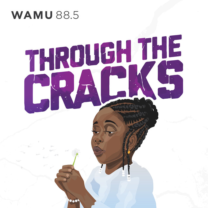 """A drawing of a Black girl with a braided bun and beads in her hair blowing on a dandelion. The words """"Through the Cracks"""" are above her head in purple capitalized letters, and the WAMU logo is in the top left corner in black sans serif font."""