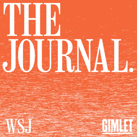 """The podcast art for the show The Journal. The words """"The Journal."""" in white capital letters on a orange background that becomes static-y and orange and white. The WSJ and Gimlet logos are in the bottom left and bottom right corners."""