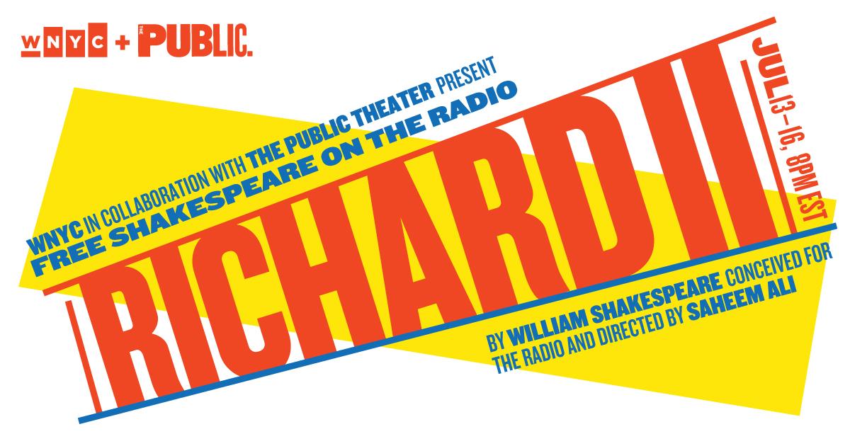 Shakespeare on the radio: Richard II - July 13-16, 8pm