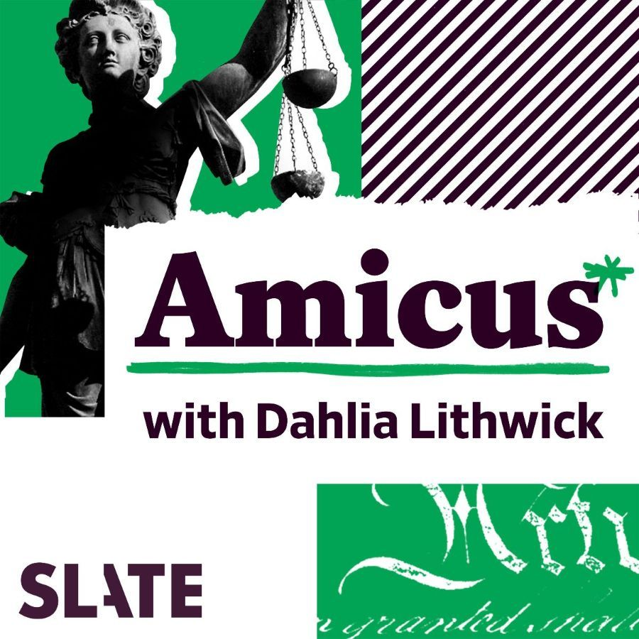 The green, white, and dark purple logo of for the Slate podcast Amicus with Dahlia Lithwick. The show's title is slightly off-centered on a white backdrop, the Slate logo is in the bottom left in purple, and Lady Justice is on a green background in the top left corner.