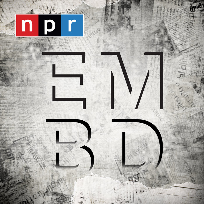 The podcast art for the show Embedded. A grayscale square with the letters E, M, B, and D shadowed in black. The NPR logo is in the top left corner.