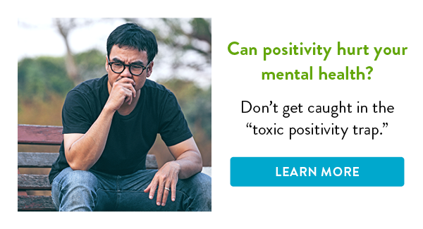 Can positivity hurt your mental health?