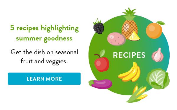 Five recipes highlighting summer goodness.