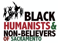 Black Humanists and Non-Believers of Sacramento