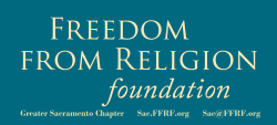 Freedom From Religion Foundation - Greater Sacramento Chapter