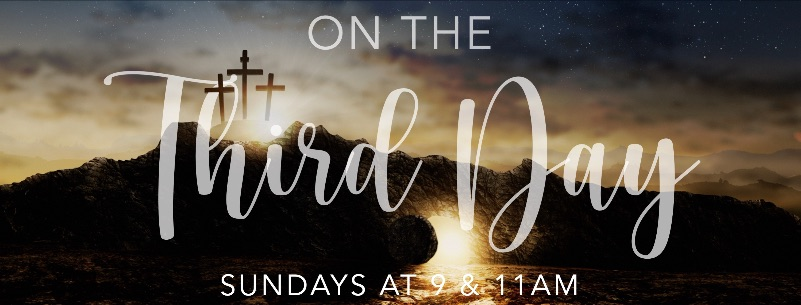 On the Third Day | Sundays at 9 & 11am