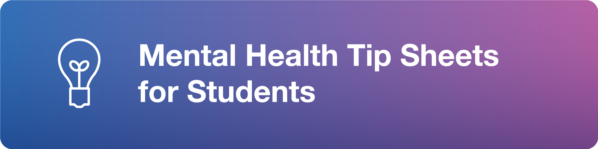 Mental health tip sheets for students