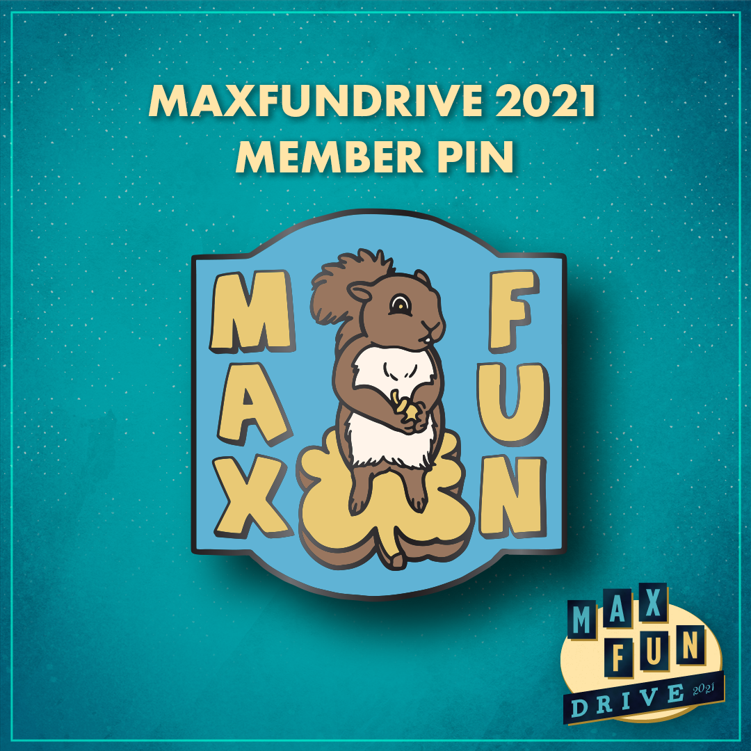 """A brown squirrel holding an acorn, standingg atop a yellow platform. The words """"Max Fun"""" are written vertically in bubbly, cartoonish yellow letters that bookend the squirrel. A light blue shape encloses the text and squirrel."""