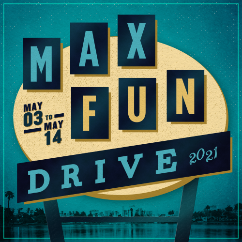 """A blue background with a yellow drive-in theatre style sign that reads """"MaxFunDrive 2021 May 3- May 14"""""""