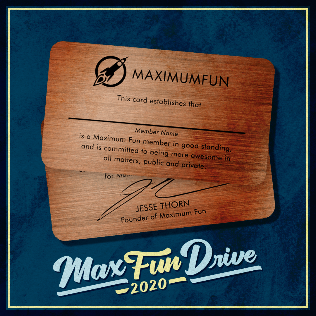 """""""A copper card reading """"This card establishes that (member name) is a Maximum Fun member in good standing, and is committed to being more awesome in all matters public and private."""" The back is signed by Jesse Thorn, founder of MaxFun"""