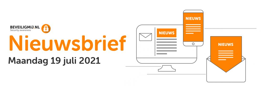 BeveiligMij.nl Nieuwsbrief   Maandag 19 juli 2021