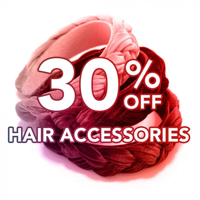 30% off Hair Accessories