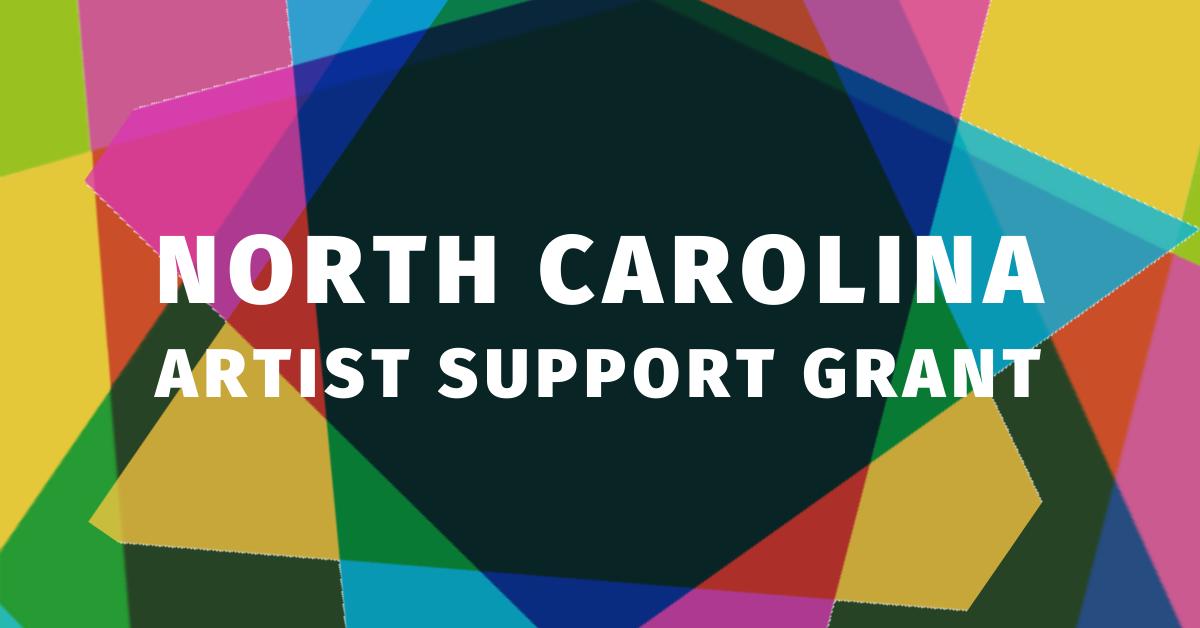 North Carolina Artist Support Grant