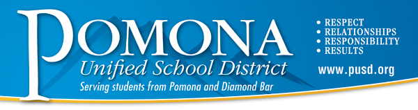 Pomona Unified School District: Respect | Relationships | Responsibility | Results