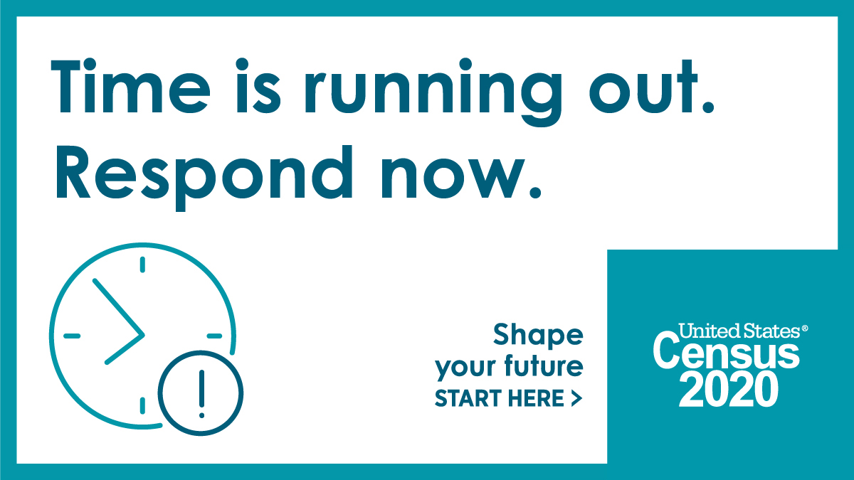 Time is running out. Respond now. Shape your future. Start here. United States Census 2020.
