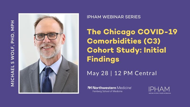 IPHAM Webinar: The Chicago COVID-19 Comorbidities (C3) Cohort Study: Initial Findings