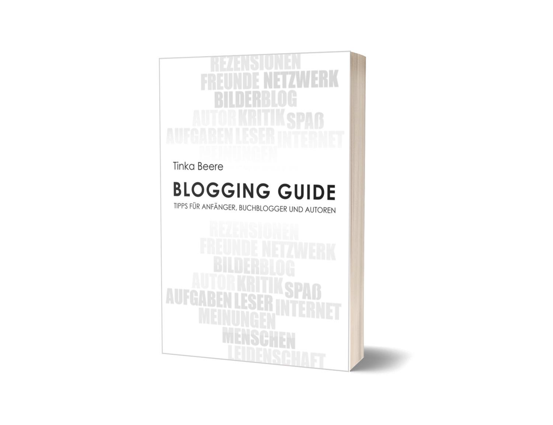 Blogging Guide - Tipps für Anfänger, Buchblogger und Autoren