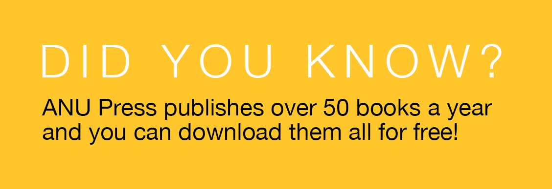 ANU Press published over 50 books a year and you can download them all for free