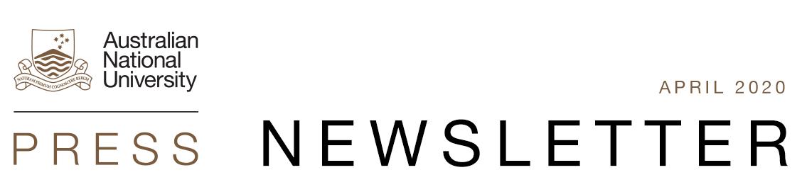 ANU Press Newsletter: April 2020