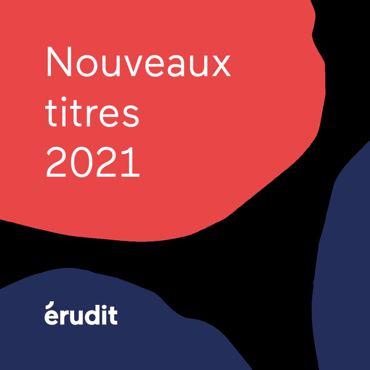 Érudit nouveaux titres 2021