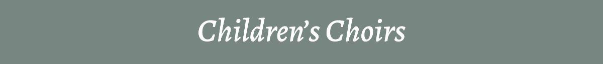 Children's Choirs