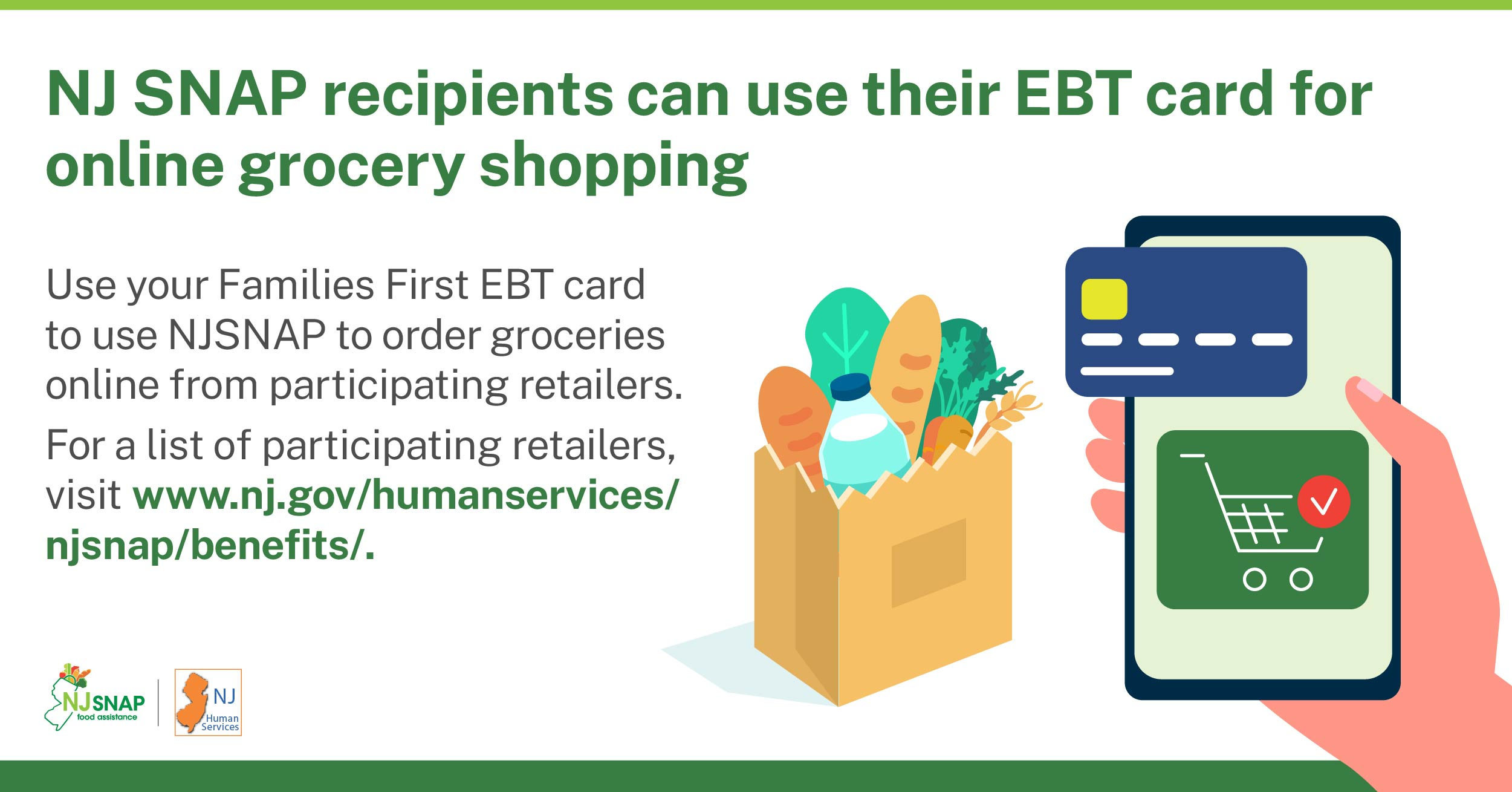 NJ SNAP recipients can use their EBT card for online grocery shopping. Visit https://www.nj.gov/humanservices/njsnap/benefits/