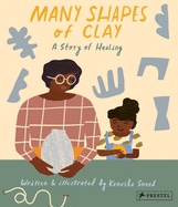 """Text says """"Many Shapes of Clay: A Story of Healing."""" Beneath it, a woman with brown skin and dark brown hair and glasses, with a pink grid-pattern shirt, holds a vase while next to her sits a little girl with brown skin and dark brown hair in a pouf."""