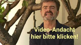 Video-Andacht am 3. Mai 2020