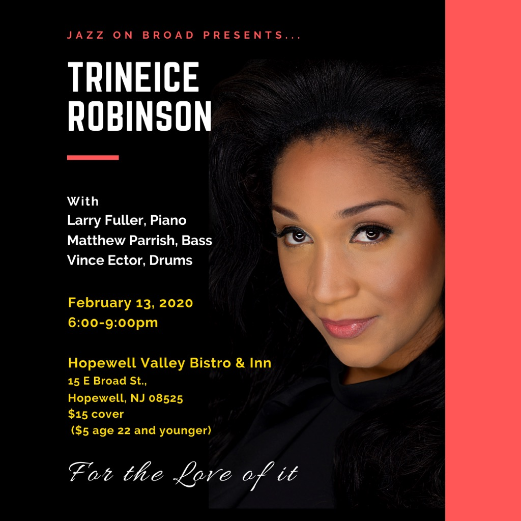 """Trineice Robinson, """"For the Love of it,"""" Feb 13, 2020 @ Hopewell Valley Bistro, Hopewell, NJ"""