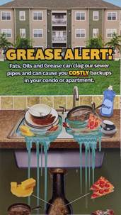 Image may contain: outdoor and food, text that says 'GREASE ALERT! Fats, Oils and Grease can clog our sewer pipes and can cause you COSTLY backups in your condo or apartment. rtment Soap'
