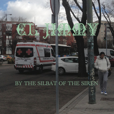 BY THE SILBAT OF THE SIREN BY EL JIMMY