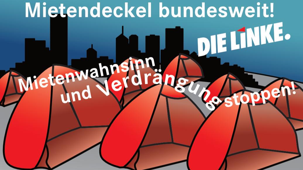 Grafik mit roten Zelten vor Hochhaussilhouette: Mietendeckel bundesweit! Mietenwahnsinn und Verdrängung stoppen!