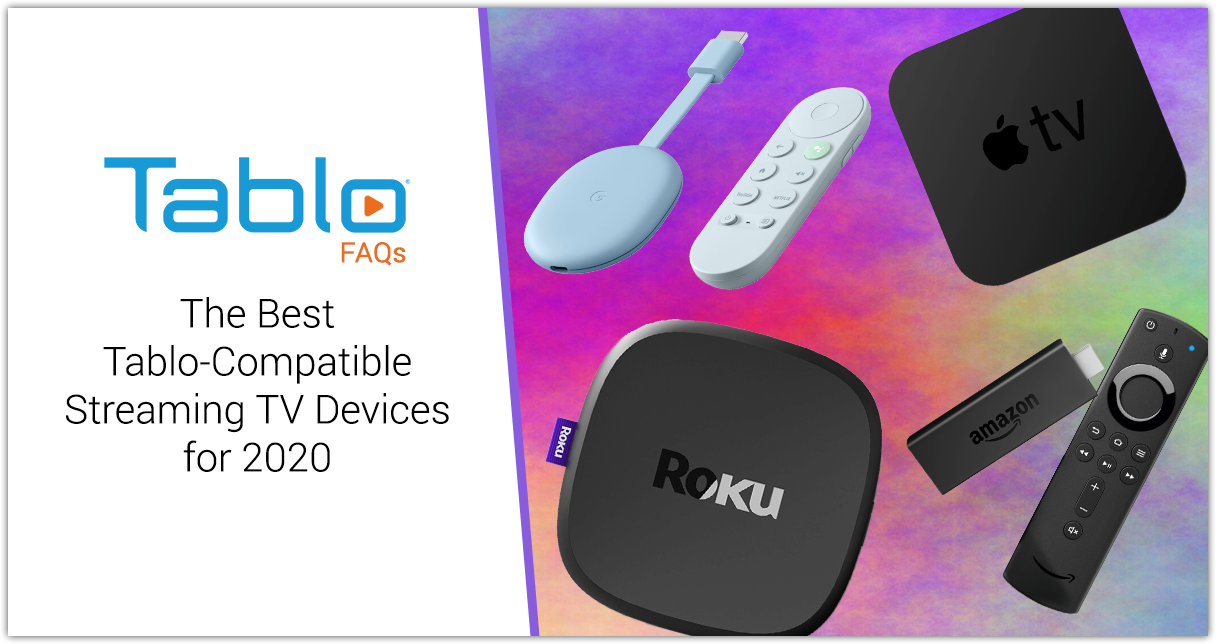 Best Tablo Compatible Streaming Devices