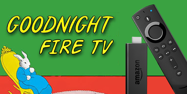 goodnight fire tv