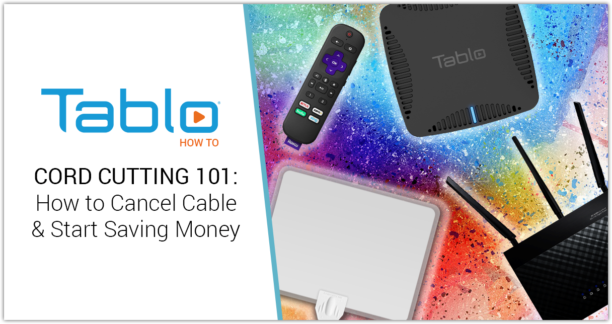 Cord Cutting 101: How to Cancel Cable and Start Saving Money