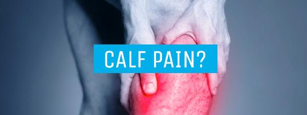 CALF PAIN?