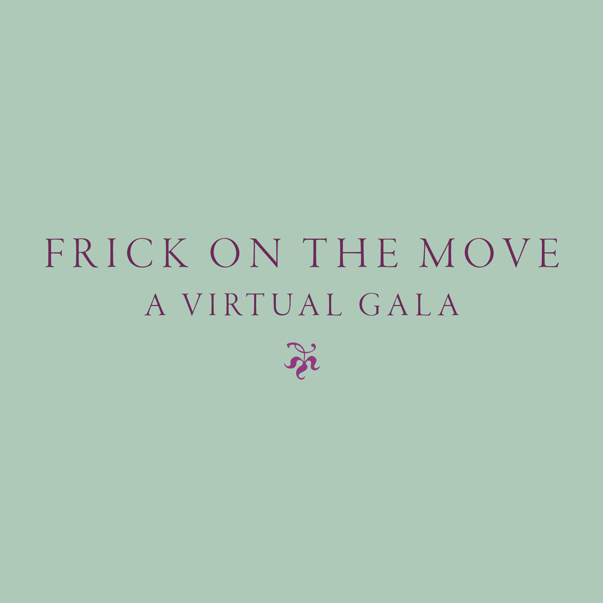 Frick on the Move: A Virtual Gala