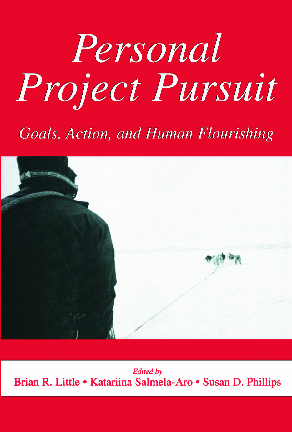 Personal Project Pursuit: Goals, Action and Human Flourishing.