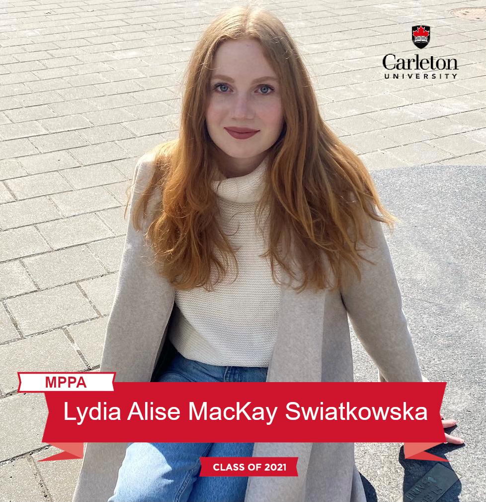 Lydia MacKay Swiatkowska. MPPA graduate, class of 2021