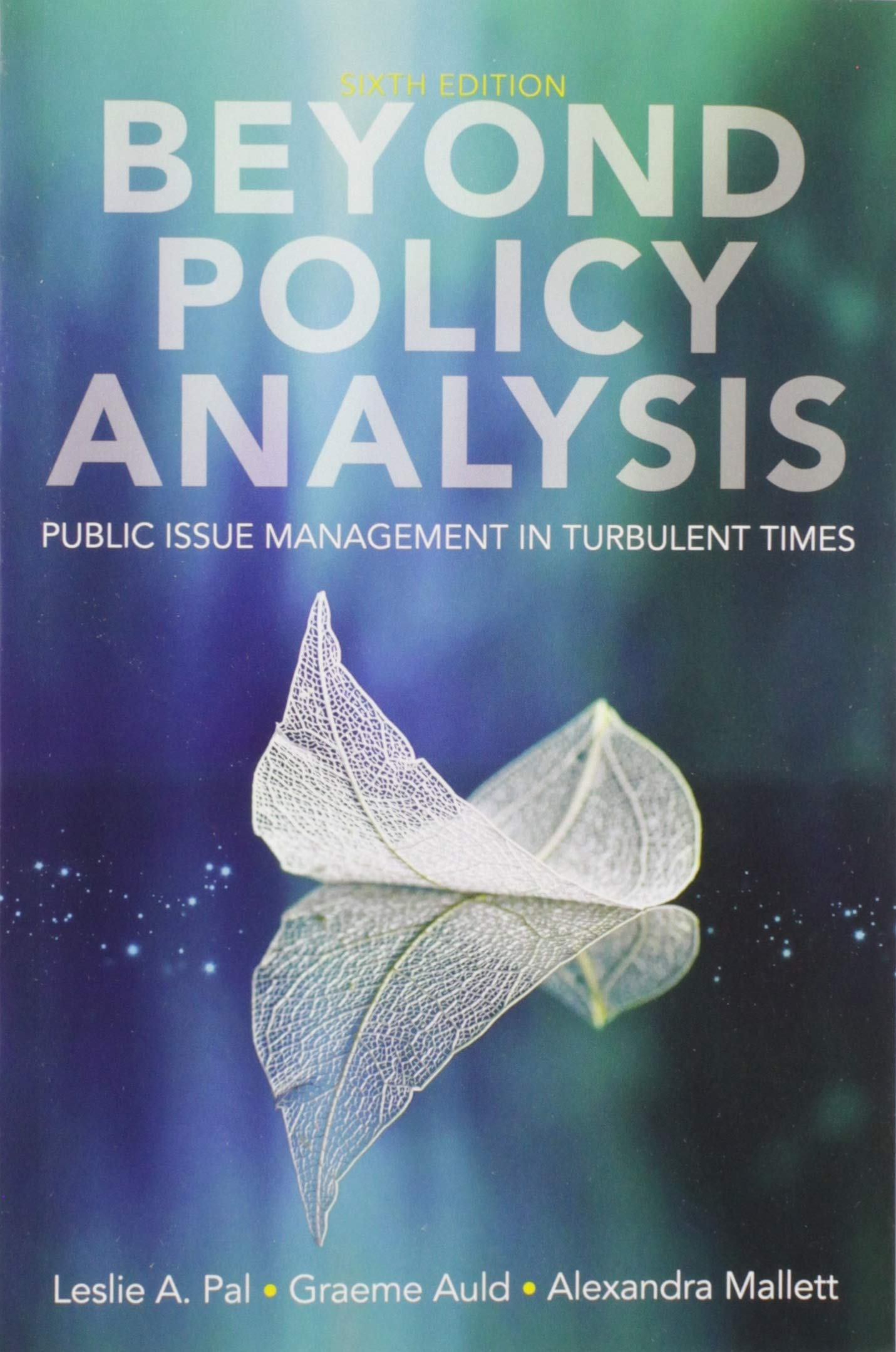 Beyond Policy Analysis: Public Issue Management in Turbulent Times, sixth edition