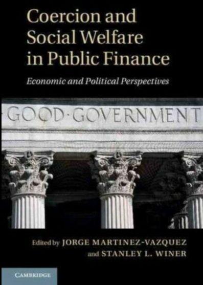 Coercion and Social Welfare in Public Finance: Economic and Political Dimensions