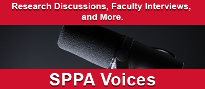 SPPA Voices: Research Discussions, Faculty Interviews, and more.