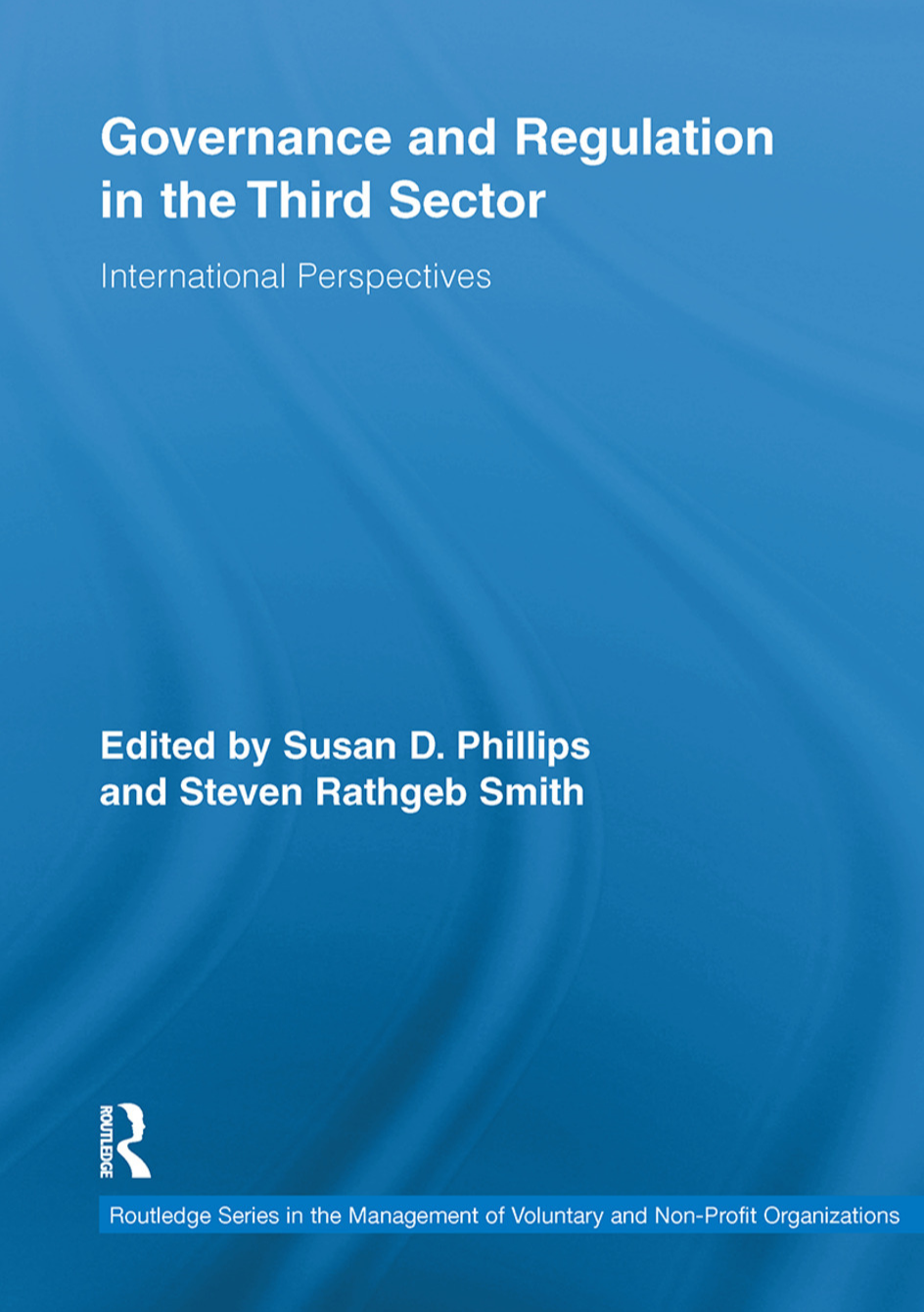 Governance and Regulation in the Third Sector: International Perspectives.