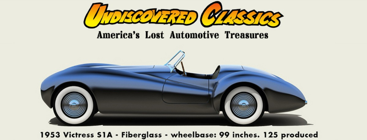 Undiscovered Classics | America's Lost Automotive Treasures | Illustration: 1953 Victress S1A - Fiberglass - wheelbase: 99 inches. 125 produced
