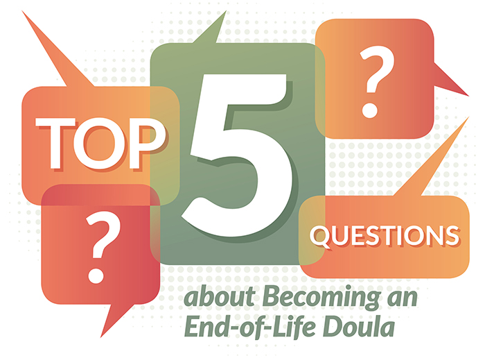 Top 5 Questions about becoming an end-of-life doula