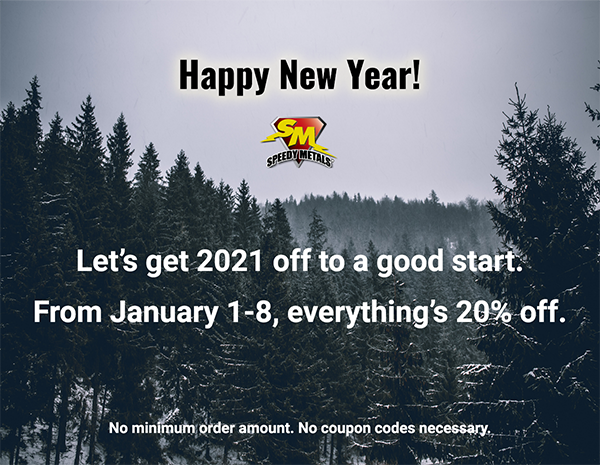 New Year's Sale. Let's get 2021 off to a good start. From January 1-8, everything's 20% off.