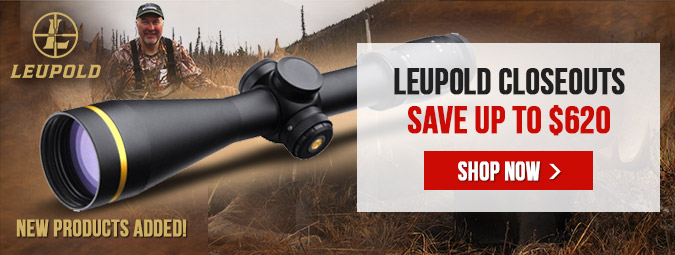 Leupold Closeouts - New Products Added - Save Up To $620