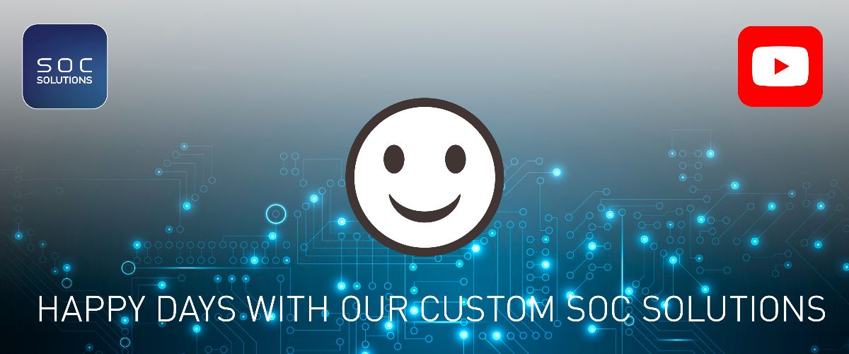 Happy days with our custom SoC solutions