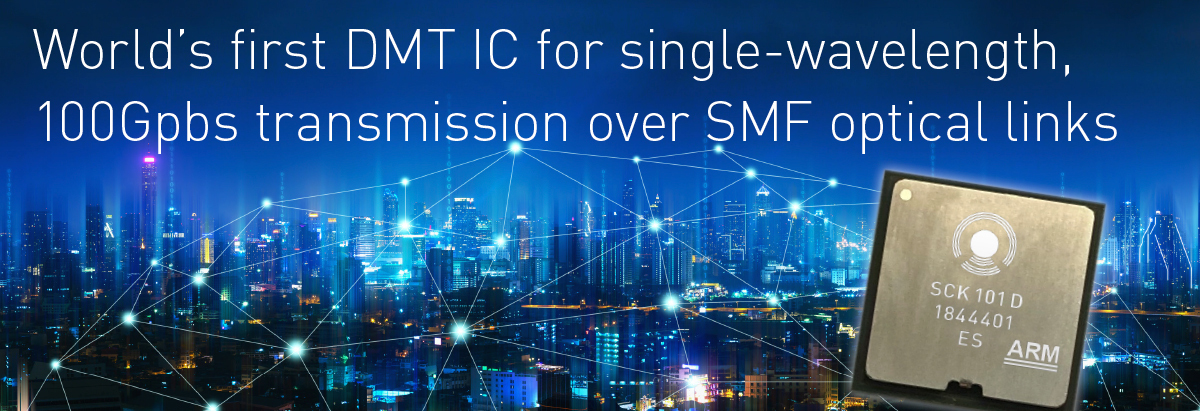 World's first DMT IC for single-wavelength, 100Gpbs transmission oder SMF optical links