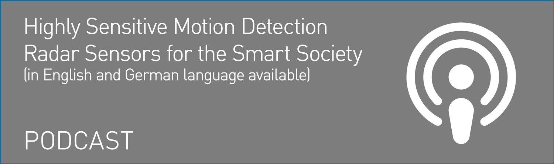 Podcast - Highly Sensitive Motion Detection Radar Sensors for the Smart Society